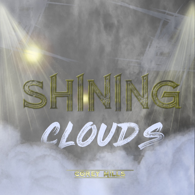 Shining Clouds EP by Corey Mills Cover